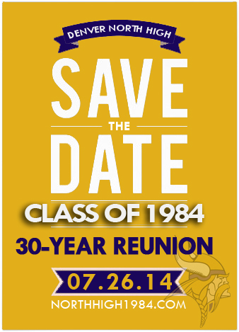 Save This Date! 30-Year Denver North High School - Class of 1984 Reunion - Go Vikings!